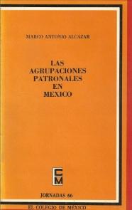 Las agrupaciones patronales en México