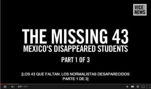 Los 43 que faltan, los normalistas desaparecidos, de Vice News