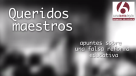 Queridos Maestros, del Canal Seis de Julio: http://wp.me/p2BEIm-2cb