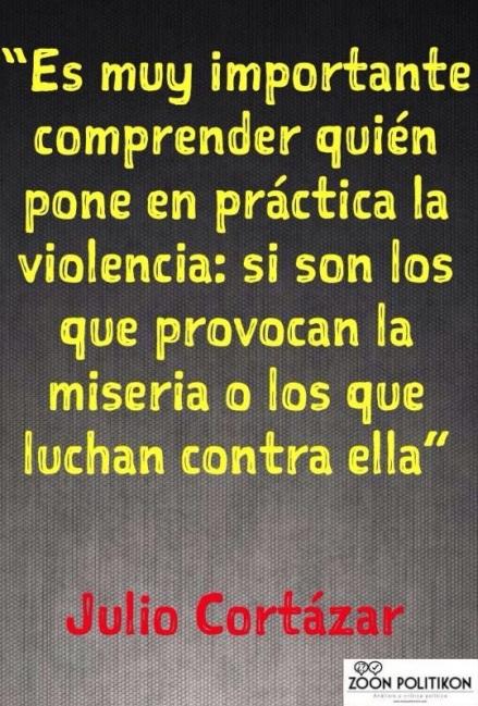 Julio Cortázar violencia miseria