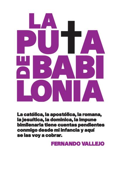 La puta de Babilonia, de Fernando Vallejo