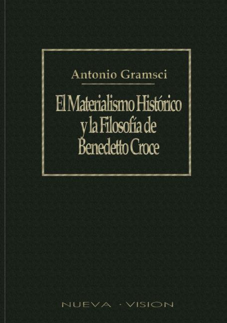 El Materialismo Histórico y la Filosofía de Benedetto Croce, de Antonio Gramsci